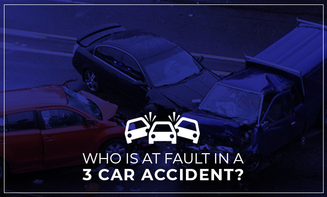 Who Is At Fault In a 3 Car Accident?