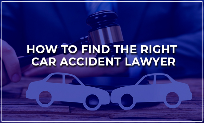 how to hire the right car accident lawyer