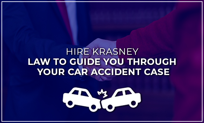 Hire Krasney Law to guide you through your car accident case